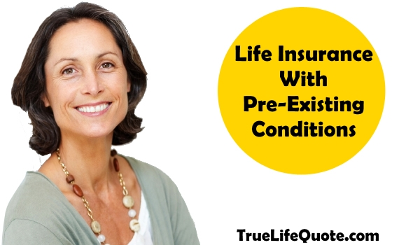 Life insurance with pre-existing medical conditions