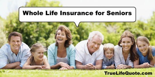 whole life insurance policies for seniors